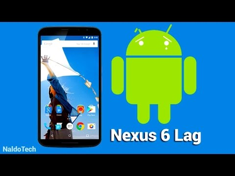 Nexus 6 Lagging/Problems - Android 5.1.1