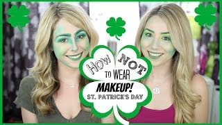 How NOT to Wear Makeup - St. Patrick