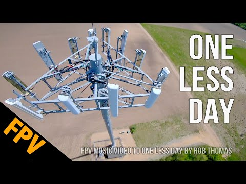 """FPV Freestyle Music Video To """"One Less Day"""" By Rob Thomas"""