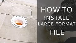 How to Install Large Format Tile