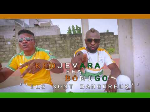 DJ KEDJEVARA FEAT BONIGO (Ils sont dangereux)