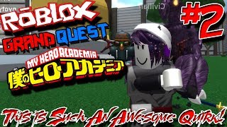 THIS IS SUCH AN AWESOME QUIRK! | Roblox: Grand Quest Academia (My Hero Academia) - Episode 2