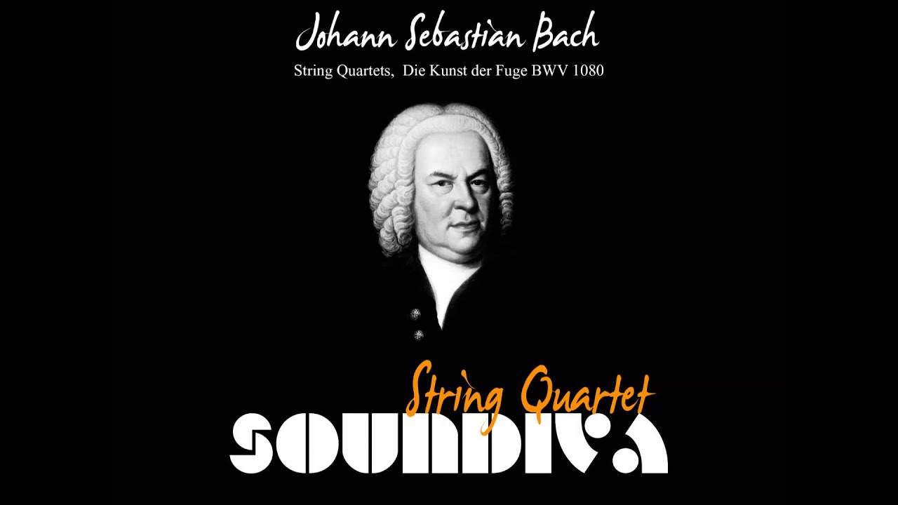 CLASSICAL MUSIC| BEST OF BACH: String Quartets, Die Kunst Der Fuge BWV 1080  Contrapunctus 1 - HD