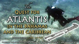 The Quest for Atlantis in the Bahamas and the Caribbean | Lora Little | Origins Conference 2016