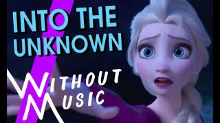 INTO THE UNKNOWN - Frozen II (#WITHOUTMUSIC Parody)