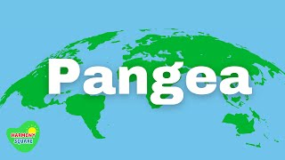 What is Pangea (or Pangaea) - More Grades 3-6 Science on Harmony Square