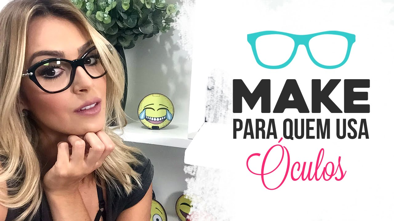 Maquiagem para quem usa óculos por Mariana Saad - YouTube 6b4ebf911c