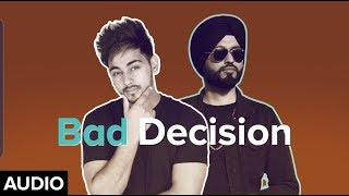 Bad Decision Kulshan Sandhu Preet Hundal Free MP3 Song Download 320 Kbps