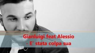 gianluigi feat alessio e stata colpa sua official audio