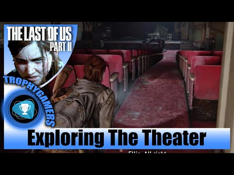 The Last of us 2 - The Theater (Seattle Day 1) Explore Chapter 14 Walkthrough Gameplay Video