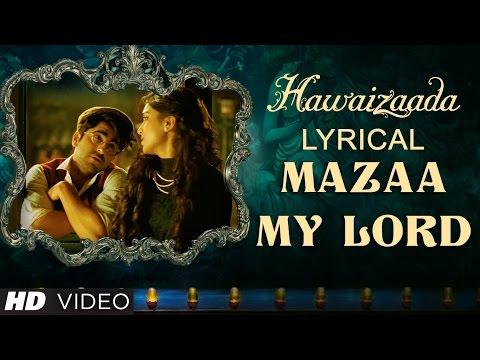 MAAZAA MY LORD: HAWAIZAADA (Lyric Video) | Ayushmann Khurrana