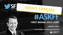 SF Live Breaking News Special - First Mining Gold sells silver stream