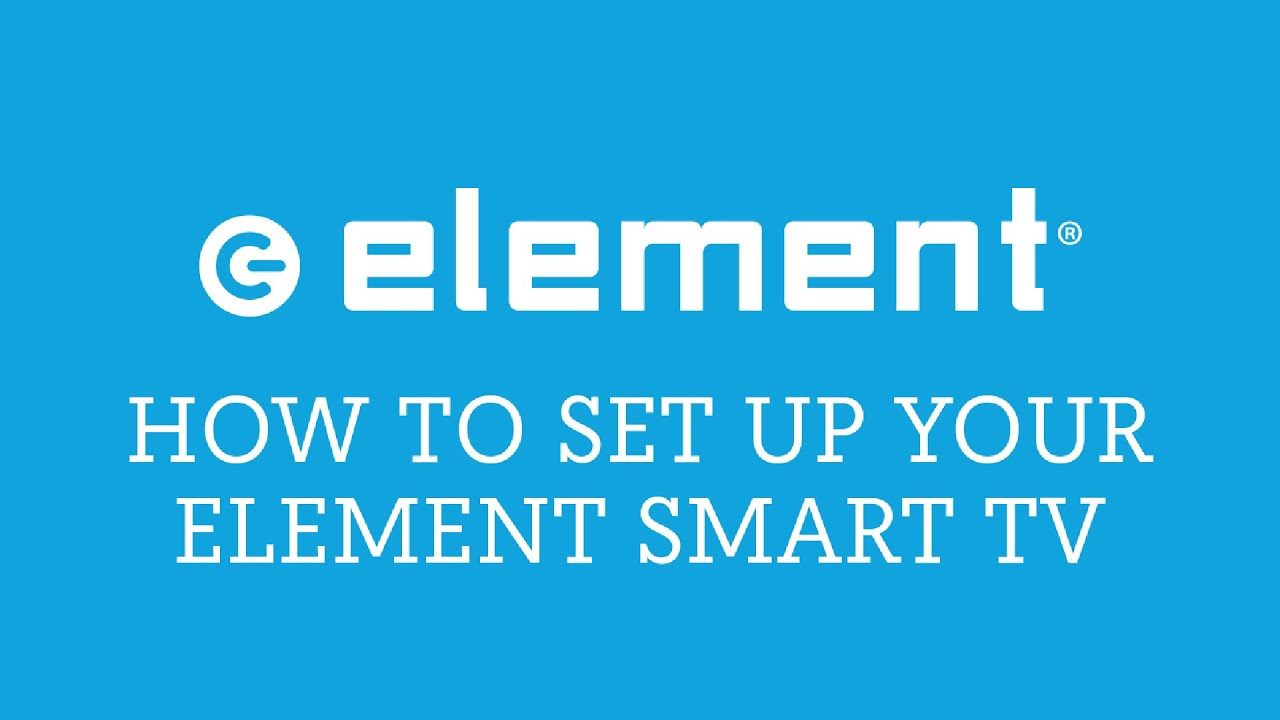 Element Smart Tv Setup Youtube