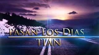 Pasan Los Dias El Tian ProdBy King Song Recors Reggaeton 2014