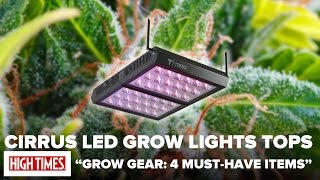 "Cirrus LED Grow Lights Tops High Times' ""Must-Have"" List"