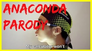 MY CALCULATOR WON'T- MASHUP PARODY(Anaconda and Black Widow)