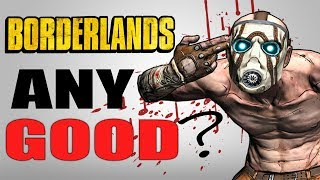 Was Borderlands as Good as I Remember?