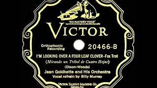 1927 Jean Goldkette - I'm Looking Over A Four Leaf Clover (Billy Murray, vocal) (78rpm version)