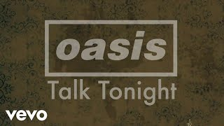 Oasis - Talk Tonight (Lyric Video)