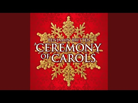 A Ceremony of Carols, Op. 28: