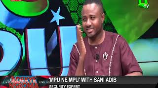 Mpu ne Mpu on Adekye Nsroma with Adib Sani