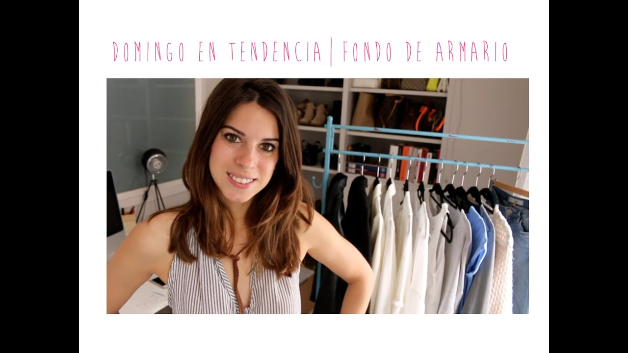 7 imprescindibles para tu fondo de armario youtube for Armario para zapatos