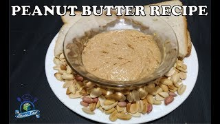 PEANUT BUTTER IN 2 MINUTES | HOMEMADE BUTTER | WINTERS SPECIAL | SHEEBA CHEF