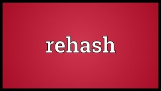 Rehash Meaning