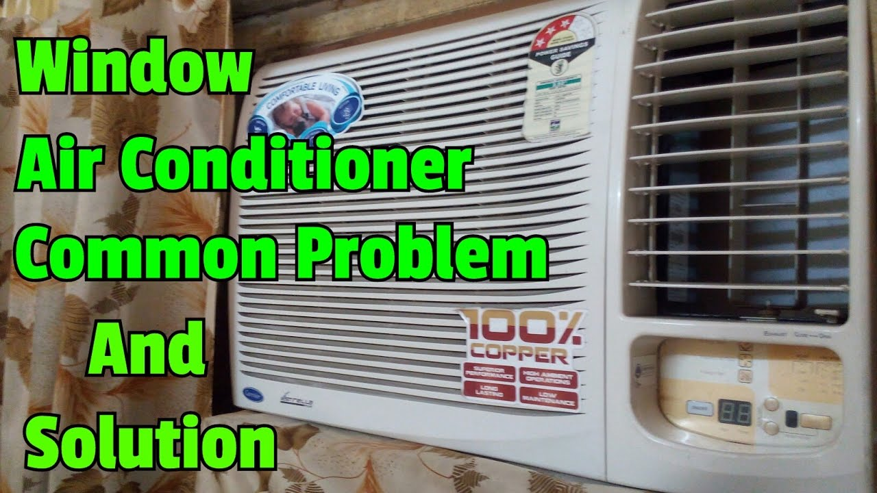 Window Air Conditioner Common Problem And It S Solution How To Fix Window Air Conditioner Youtube