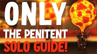 How to SOLO Oฑly The Penitent For Glory of the Firelands Raider