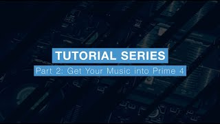 Denon DJ Prime 4 Tutorial Part Two – Get Your Music into Prime 4