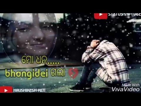 Mo Dhana Bhangi Dei Gala Mori Mana  New Odia Sad Whatsapp Status Video