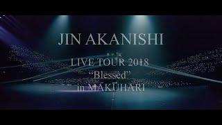 "JIN AKANISHI 赤西 仁 - LIVE TOUR 2018 ""Blessèd"" in MAKUHARI"