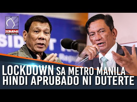LOCKDOWN SA METRO MANILA HINDI APRUBADO NI DUTERTE