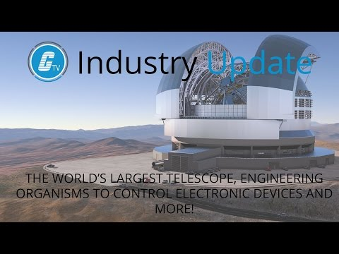 The world's largest telescope, engineering organisms to control electronic devices and more!