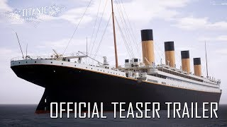 """TITANIC׃ HONOR AND GLORY"" Official Teaser Trailer 