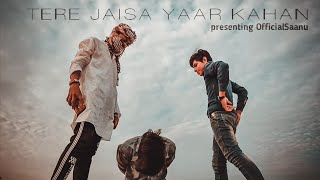 Tere Jaisa Yaar Kahan | rahuljain | firstsong | coversong | official Saanu team