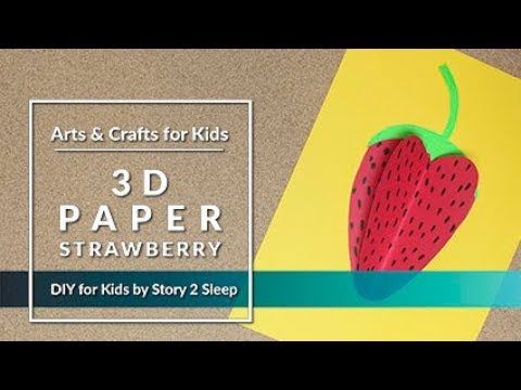 Inspire your kids creativity with fun arts and crafts! 3D Paper Strawberry by Story 2 Sleep