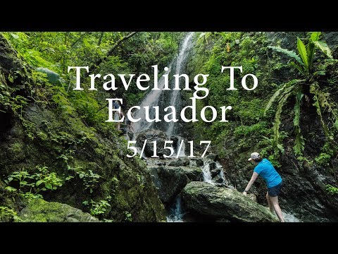 Traveling To Ecuador   Daily Doc 088