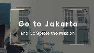 Go to Jakarta and Complete the Mission!