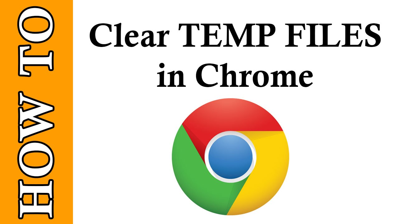 Clean Up And Clear Temp Files In Google Chrome 20161116