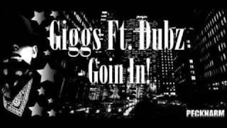 Giggs Ft Dubz -  Goin In