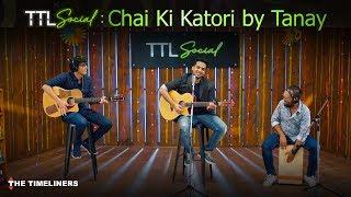 TTL Social | Chai Ki Katori: Music | Tanay | The Timeliners