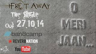 O Meri Jaan | 1Fret Away | Official Lyric Video