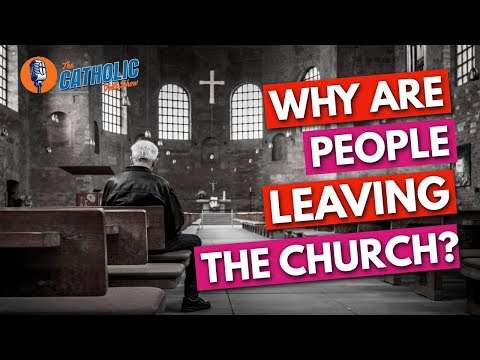 Why Are So Many People Leaving The Catholic Church? | The Catholic Talk Show