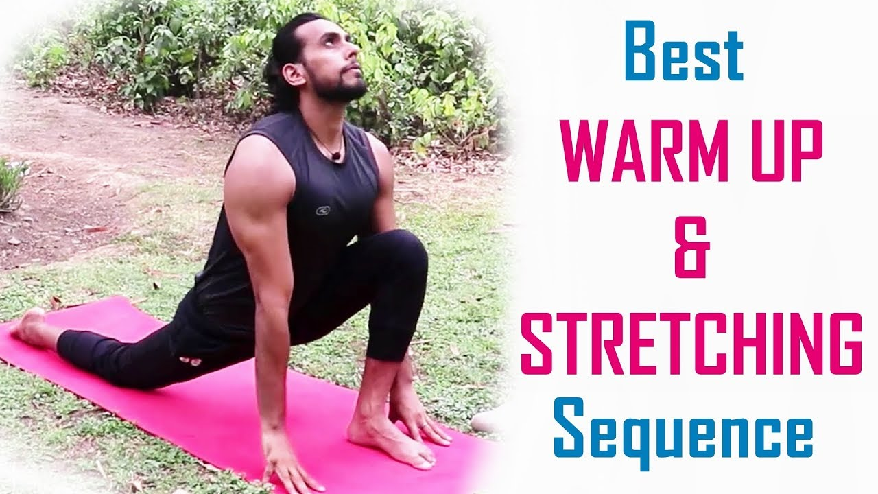 Warm Up Stretching Routine Before Workout Full Body Stretching Warmup Exercises Before Gym
