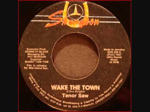 Tenor Saw Wake the town & dub