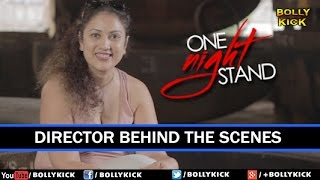 One Night Stand Hindi Movies 2017 | Sunny Leone | Tanuj Virwani | Director Behind The Scenes