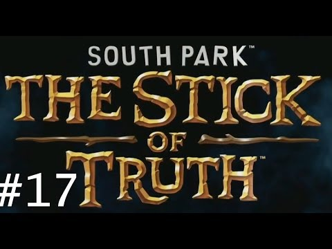Let's Play: South Park The Stick of Truth Gameplay PART 17 / No Commentary / CaSsErDoDo