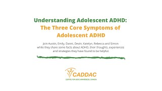 The Three Core Symptoms of Adolescent ADHD